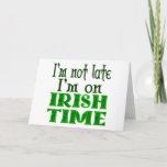Irish Time Funny Saying Greeting Card