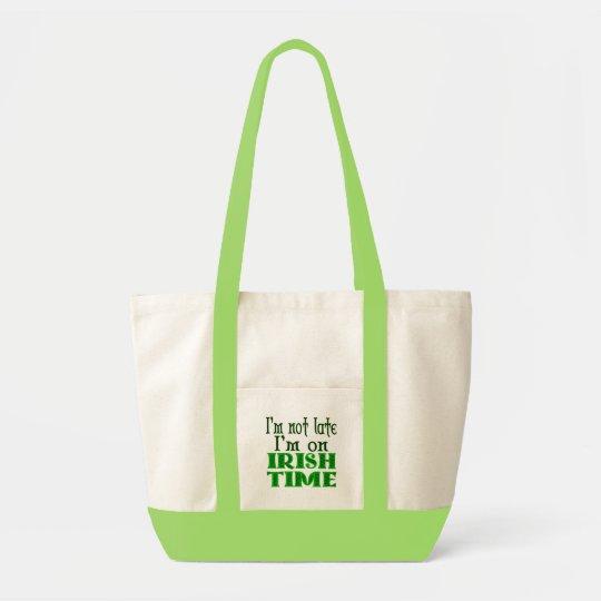 Irish Time Funny Saying Tote Bag