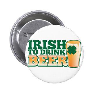 Irish to drink BEER Pins