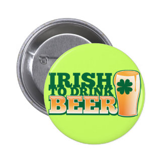 Irish to DRINK BEER from The Beer Shop Pins