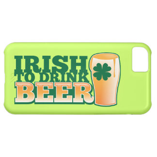 Irish to DRINK BEER! from The Beer Shop Case For iPhone 5C