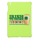 Irish to DRINK BEER! from The Beer Shop iPad Mini Covers