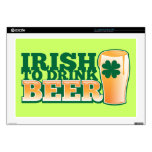 "Irish to DRINK BEER! from The Beer Shop Decal For 17"" Laptop"