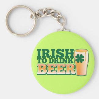 Irish to drink BEER! Keychain