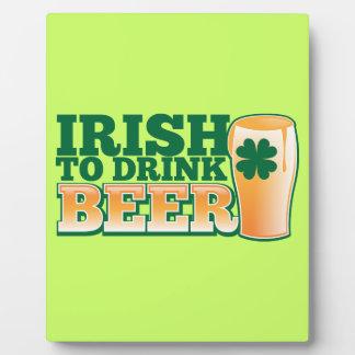 Irish to drink BEER! Plaque