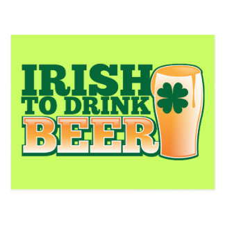 Irish to drink BEER! Postcard