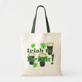 Irish to Drink - for St Patricks Tote Bag