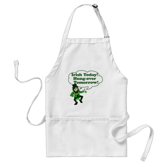 Irish Today Hung-over Tomorrow Adult Apron