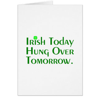 Irish Today Hung Over Tomorrow. Card