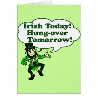 Irish Today Hung-over Tomorrow Greeting Card