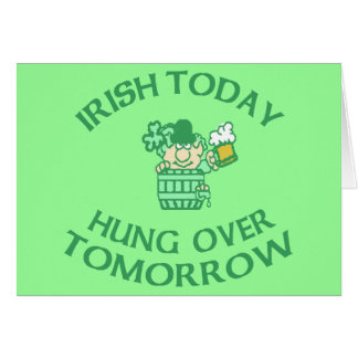 Irish Today Hung Over Tomorrow Card