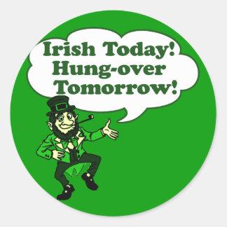 Irish Today Hung-over Tomorrow Classic Round Sticker