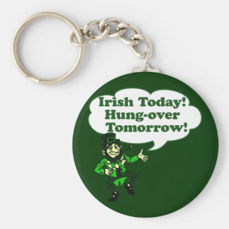 Irish Today Hung-over Tomorrow Keychain