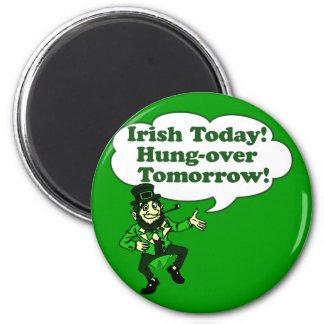 Irish Today Hung-over Tomorrow Magnet