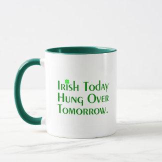 Irish Today Hung Over Tomorrow. Mug