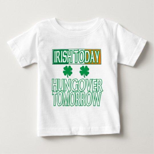 Irish Today, Hungover Tomorrow Baby T-Shirt
