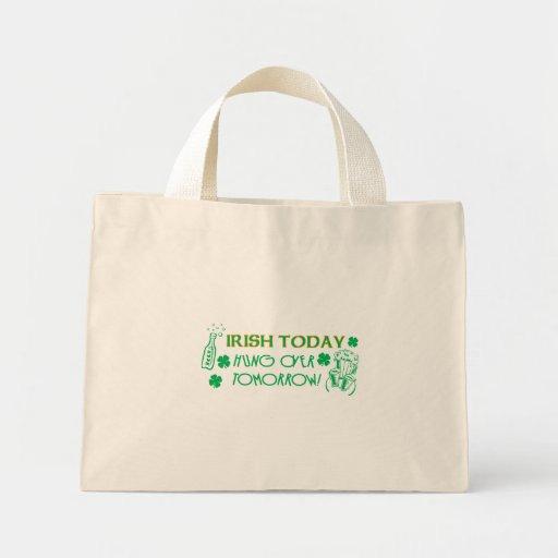 Irish Today Hungover Tomorrow Bags
