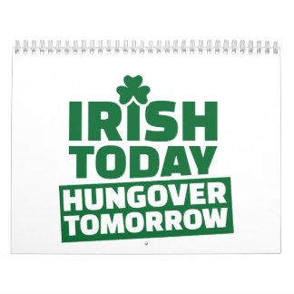 Irish today hungover tomorrow wall calendar