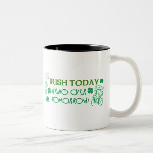 Irish Today Hungover Tomorrow Coffee Mug
