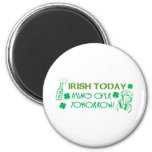 Irish Today Hungover Tomorrow Fridge Magnet