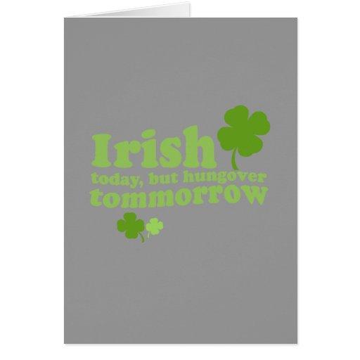 IRISH TODAY HUNGOVER TOMORROW GREETING CARD