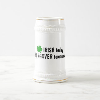 Irish Today Hungover Tomorrow 18 Oz Beer Stein