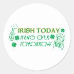 Irish Today Hungover Tomorrow Round Sticker