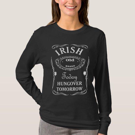 Irish Today Hungover Tomorrow Shirt