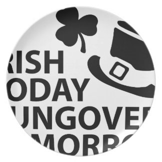 irish today hungover tomorrow st. patrick´s day melamine plate