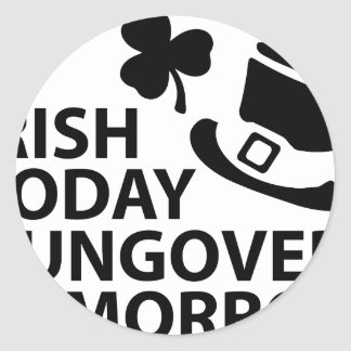 irish today hungover tomorrow st. patrick´s day classic round sticker