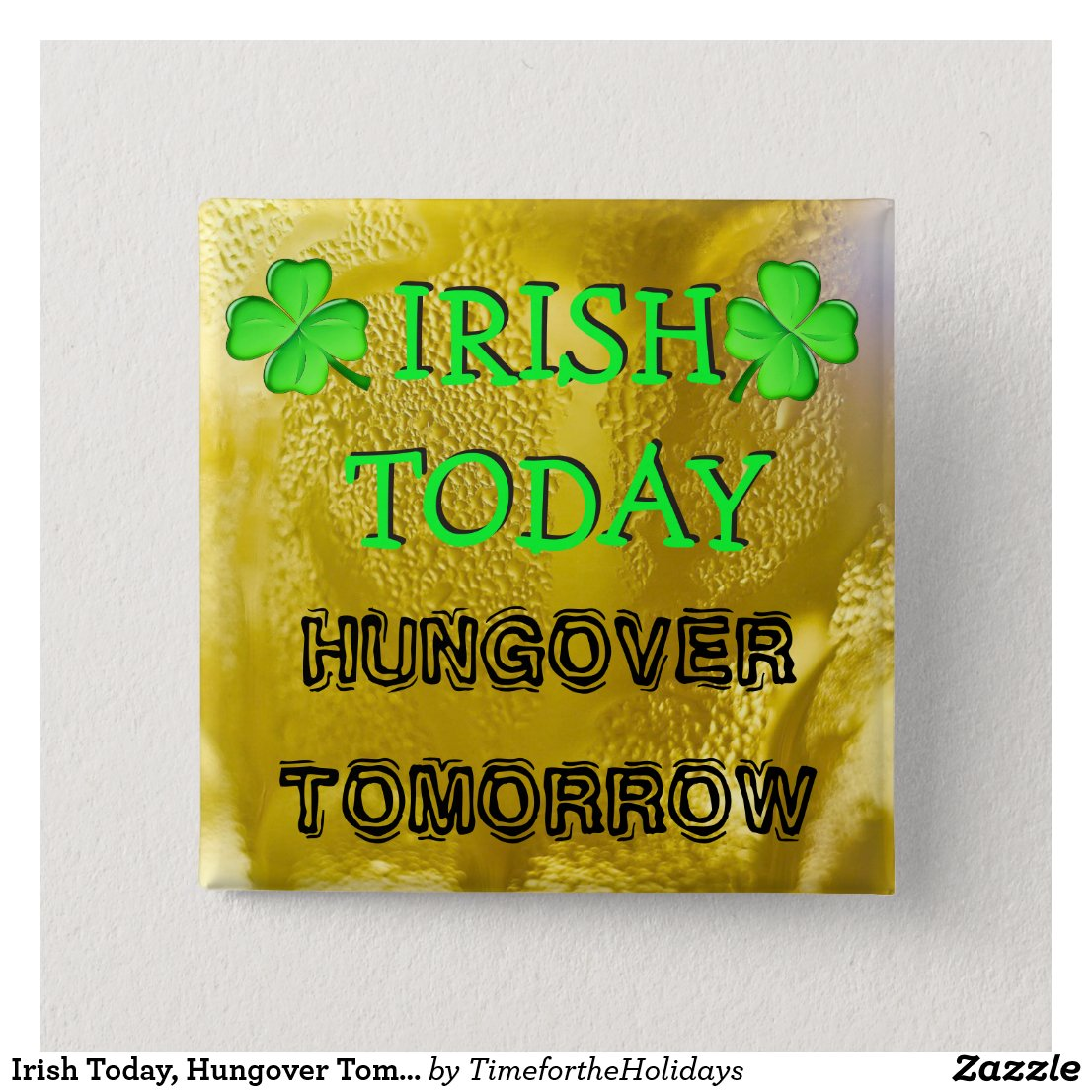 Irish Today, Hungover Tomorrow St Patrick's Day