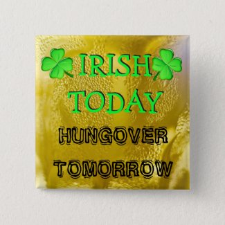 Irish Today, Hungover Tomorrow St Patrick's Day