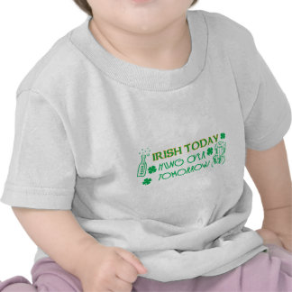 Irish Today Hungover Tomorrow T Shirt