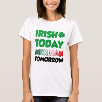 Irish Today Mexican Tomorrow T-Shirt