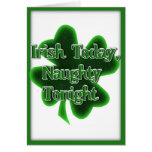 Irish Today, Naughty Tonight Greeting Cards