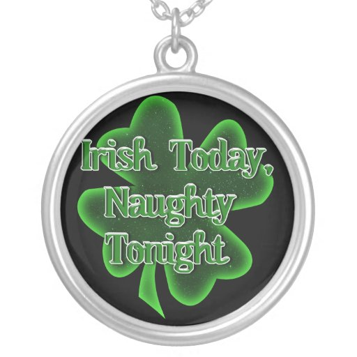Irish Today, Naughty Tonight Personalized Necklace
