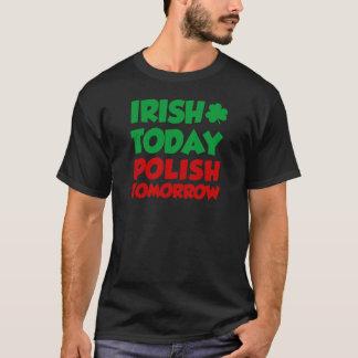 Irish Today Polish Tomorrow T-Shirt