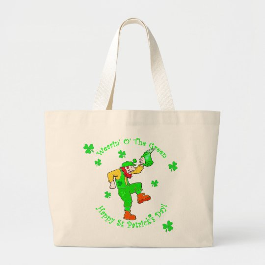 Irish Wearin' O' The Green Large Tote Bag