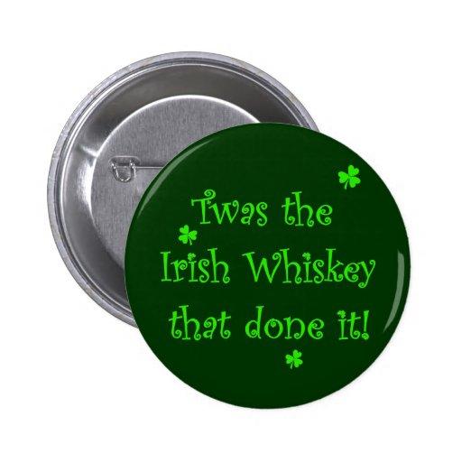 Irish Whiskey Done it! 2 Inch Round Button