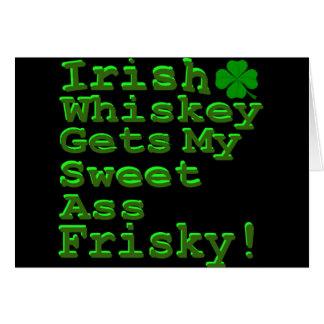 Irish Whiskey Gets My Sweet A$$ Frisky Card
