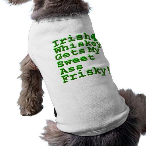 Irish Whiskey Gets My Sweet A$$ Frisky Doggie T Shirt