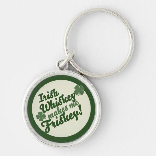 Irish Whiskey makes me friskey Keychain