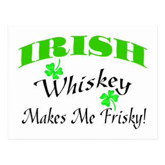 Irish Whiskey Makes Me Frisky Postcard
