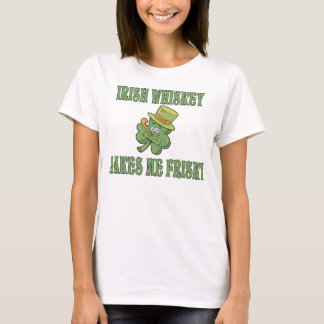 Irish Whiskey Makes Me Frisky Shirt
