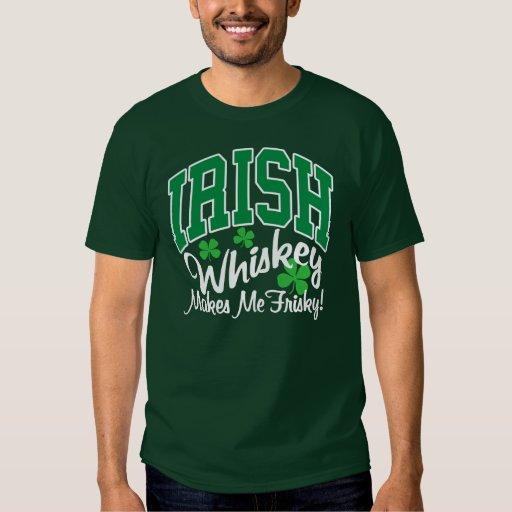 Irish Whiskey Makes Me Frisky Tees