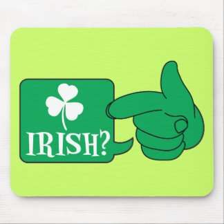 IRISH? with a shamrock St Patricks day design Mouse Pad