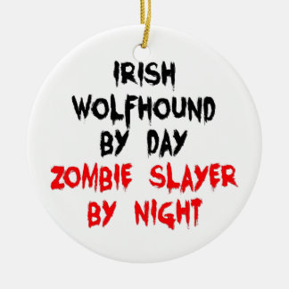 Irish Wolfhound by Day Zombie Slayer by Night Double-Sided Ceramic Round Christmas Ornament