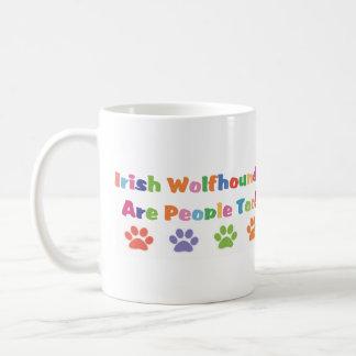 Irish Wolfhounds Are People Too Coffee Mug