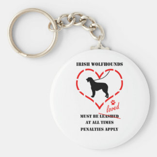 Irish Wolfhounds Must Be Loved Keychain