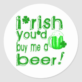 Irish you d buy me a beer stickers